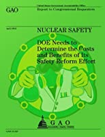 Nuclear Safety: Doe Needs to Determine the Costs and Benefits of Its Safety Reform Effort