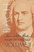 Johann Sebastian Bach, Volume II (Dover Books on Music)