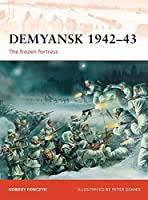 Demyansk 1942??3: The frozen fortress (Campaign) by Robert Forczyk(2012-06-19)