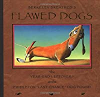 """Flawed Dogs: The Year-End Leftovers At The Piddleton """"Last     Chance"""" Dog Pound"""