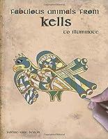 Fabulous animals from Kells to illuminate