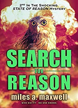 Search For Reason: A Thriller (State Of Reason Mystery, Book 2) by [Maxwell, Miles A.]
