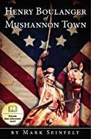 Henry Boulanger of Mushannon Town: A Novel of the American Revolution