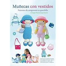 Mu?ecas Con Vestidos: Patrones de amigurumi En ganchillo (Patrones de amigurumi En ganchillo de Sayjai) (Spanish Edition)