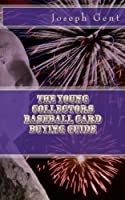 The young collectors baseball card buying guide【洋書】 [並行輸入品]