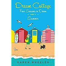 Dream Cottage: Four Seasons in Devon – Summer