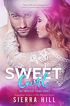 Sweet Girl (The Sweetest Thing Series Book 2) by [Hill, Sierra]