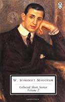 Maugham: Collected Short Stories: Volume 2 (Classic, 20th-Century, Penguin)