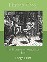 The Promise of American Life: Large Print