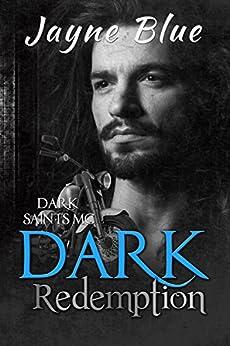 Dark Redemption (Dark Saints MC Book 10) by [Blue, Jayne]