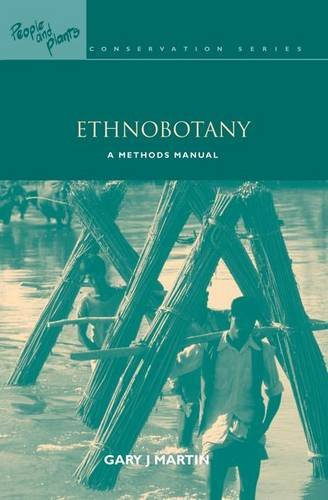 Ethnobotany: A Methods Manual (People and Plants International Conservation)