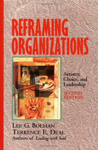 Download Reframing Organizations: Artistry, Choice, and Leadership (The Jossey-Bass Management Series) 0787908215