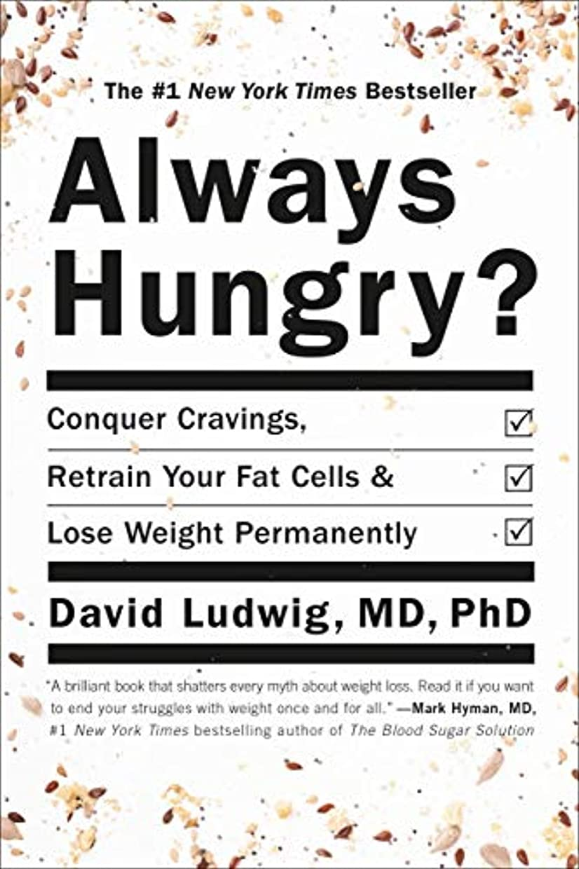 Always Hungry?: Conquer Cravings, Retrain Your Fat Cells, and Lose Weight Permanently (English Edition)