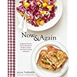 Now & Again: Go-To Recipes, Inspired Menus + Endless Ideas for Reinventing Leftovers (Meal Planning Cookbook, Easy Recipes Co