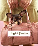 バッグ ポーター Dogs - a - Porter: (Doggies in Bags)