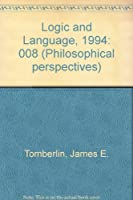 Philosophical Perspectives: 8 Logic and Language,1994