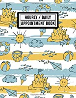 Hourly Appointment Book: Beach Design | Hourly, Daily, Weekly Appointment Book | 15-Minute Intervals (8.5 x 11 - 109 Pages)