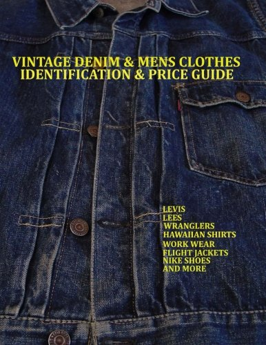 Vintage Denim & Mens Clothes Identification and Price Guide: Levi
