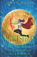 Nightshade the Cloakmaster and the Vision of a New Wind, Volume 8 (Nightshade the Cloakmaster: Vision of a New Wind)