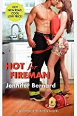 Hot for Fireman: A Bachelor Firemen Novel (The Bachelor Firemen of San Gabriel Book 2) Kindle Edition