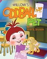 Willow's Oddball Pet