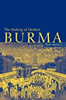 The Making of Modern Burma