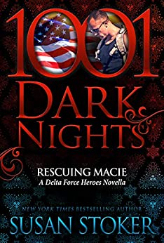 Rescuing Macie: A Delta Force Heroes Novella by [Stoker, Susan]
