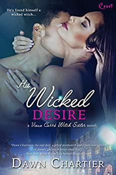 His Wicked Desire (Entangled Covet) (Vieux Carré Witch Sister) by [Chartier, Dawn]