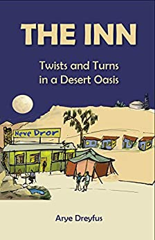 The INN: Twists and Turns in a Desert Oasis by [Dreyfus, Arye]