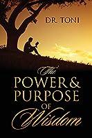 The Power & Purpose of Wisdom
