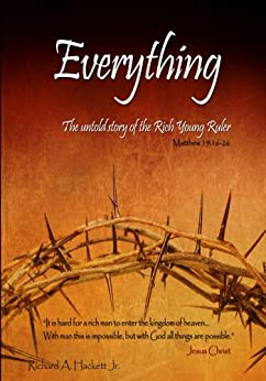 Everything: The untold story of the Rich Young Ruler (English Edition)