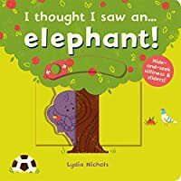I thought I saw an... elephant! (I thought I saw a...)