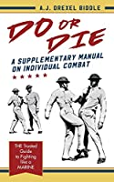Do or Die: A Supplementary Manual on Individual Combat