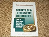 Secrets of a Stress Free Retirement How to Make Sure You Don't Outlive Your Nest Egg