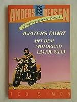 Anders reisen grenzenlos: Jupiters Fahrt. (7188 978). Mit dem Motorrad um die Welt.