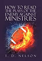 How to Read the Plays of the Enemy Against Ministries