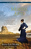 Mortal Arts (A Lady Darby Mystery)