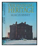 Our Vanishing Heritage