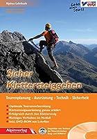 Sicher Klettersteiggehen: Alpines Lehrbuch mit DVD-ROM, fuer Tourenplanung, Ausruestung, Technik und Sicherheit