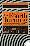 The Fourth Turning: What the Cycles of History Tell Us About America's Next Rendezvous with Destiny 画像