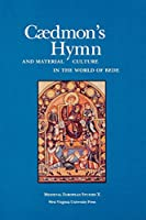 Caedmon's Hymn and Material Culture in the World of Bede (Medieval European Studies)