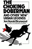 """The Choking Doberman: And Other""""New"""" Urban Legends"""