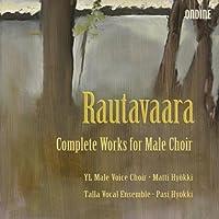 ラウタヴァーラ:男声合唱のための作品全集