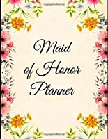 Maid of Honor Planner: 8.5 X 11 110 Pages Maid of Honor to do list, Bridal Party Planner, Budget pages, To do list timeline, note and memory pages