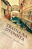 Trasna Na Dtonnta: A Tale of Three Cities