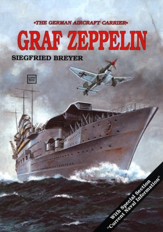 The German Aircraft Carrier Graf Zeppelin (Schiffer Military History)
