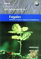 World Checklist and Bibliography of Fagales: Betulaceae, Corylaceae, Fagaceae and Ticodendraceae