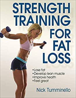 Strength Training for Fat Loss by [Tumminello, Nick]