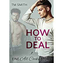How to Deal (All Cocks 3) (German Edition)