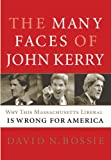The Many Faces of John Kerry: Why this Massachusetts Liberal is Wrong for America (English Edition)